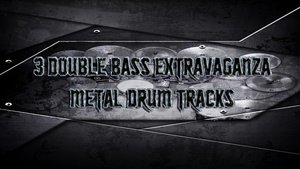 3 Double Bass Extravaganza Metal Drum Tracks - Preset 2.0