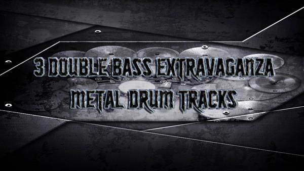 3 Double Bass Extravaganza Metal Drum Tracks - Preset 2.0