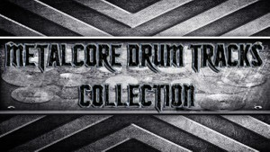 Metalcore Drum Tracks Collection