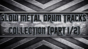 Slow Metal Drum Tracks Collection (Part 1/2)