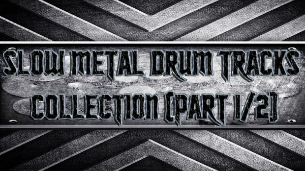 Slow Metal Drum Tracks Collection (Part 1/2)