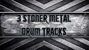 3 Stoner Metal Drum Tracks