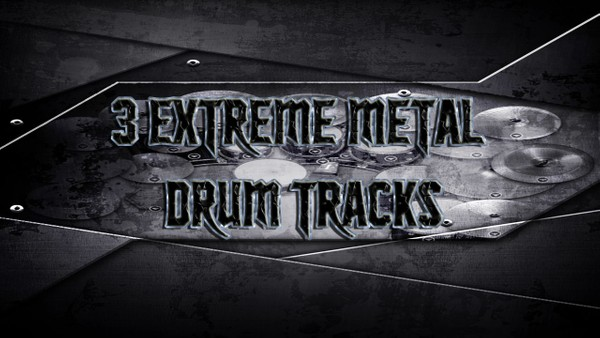 3 Extreme Metal Drum Tracks