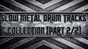 Slow Metal Drum Tracks Collection (Part 2/2)
