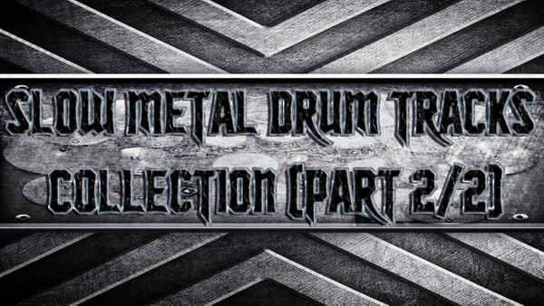 Slow Metal Drum Tracks Collection (Part 2/2)