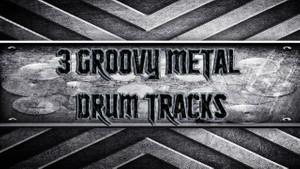 3 Groovy Metal Drum Tracks