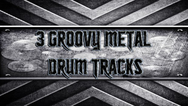 3 Groovy Metal Drum Tracks