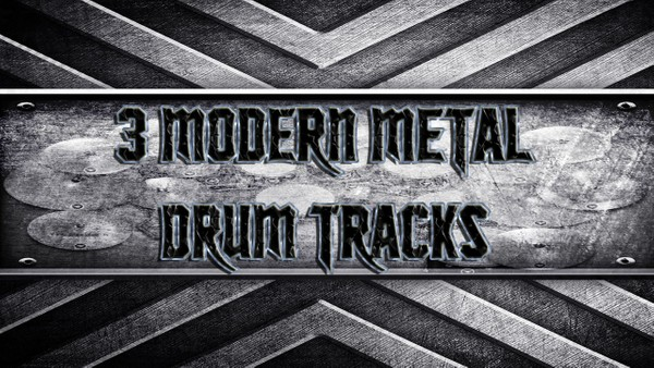3 Modern Metal Drum Tracks