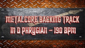 Metalcore Backing Track in D Phrygian - 190 BPM