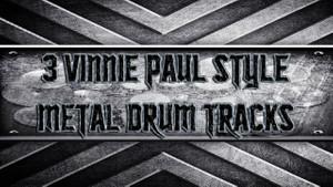 3 Vinnie Paul Metal Drum Tracks