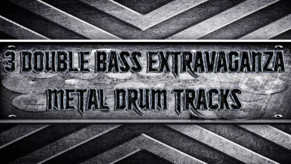 3 Double Bass Extravaganza Metal Drum Tracks