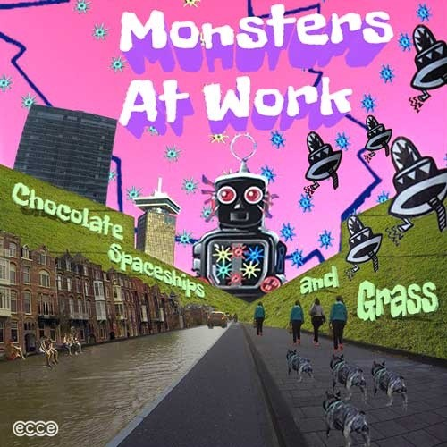 Monsters At Work - Chocolate, Spaceships and Grass [ecce004]