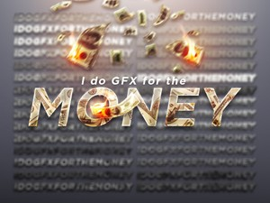 I do GFX for the money -  (30 PREMIUM LAYER STYLES)