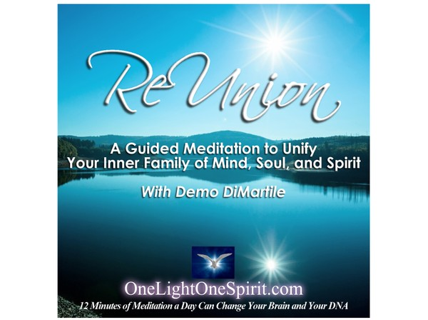 ReUnion: A Guided Meditation to Unify Your Inner Family of Mind, Soul, and Spirit