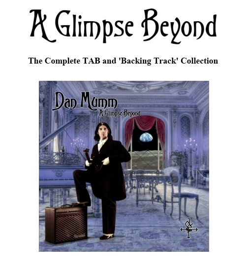 Complete TAB Book and 'Backing Tracks' - A Glimpse Beyond - Dan Mumm