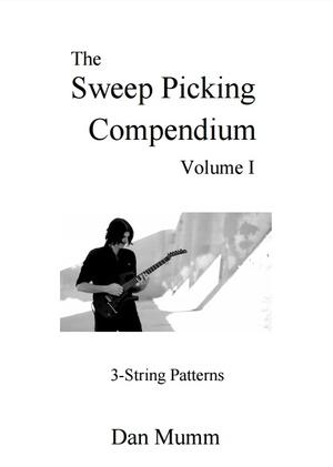 Dan Mumm's Sweep Picking Compendium - Volume 1 - 3-String Patterns - PDF eBook and 60 Guitar Tabs