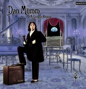 A Glimpse Beyond MMXIII - Dan Mumm - Full Album