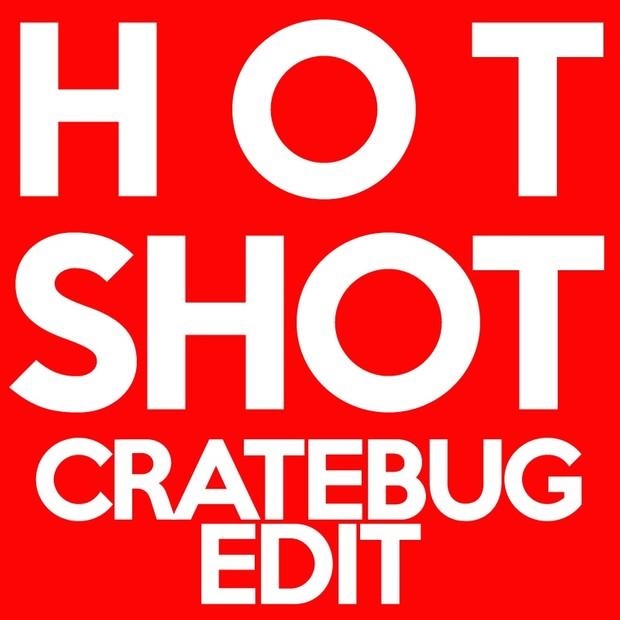 HOT SHOT // CRATEBUG EDIT // WAV