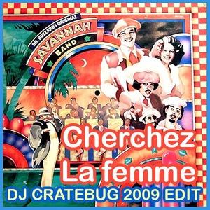 CHERCHEZ LA FEMME (CRATEBUG EDIT)