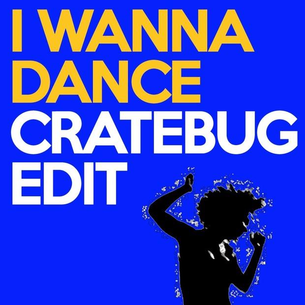 I WANNA DANCE // CRATEBUG EDIT // WAV