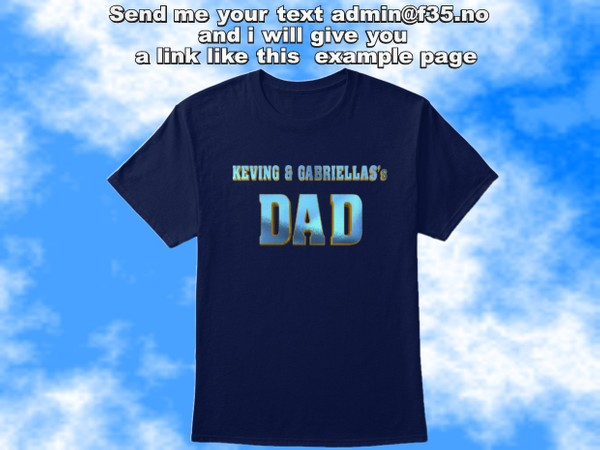 Dad tee shirts,dad shirt.Send me your text admin@f35.no