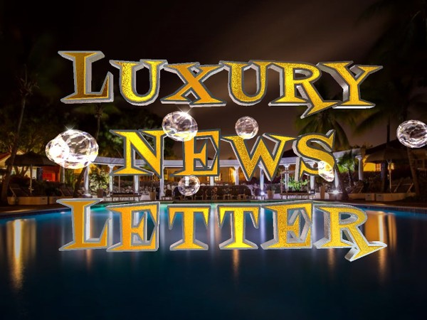 LUXURY NEWSLETTER