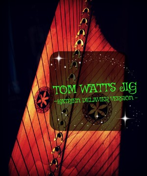 263-TOM WATTS JIG - KATRIEN DELAVIER VERSION -