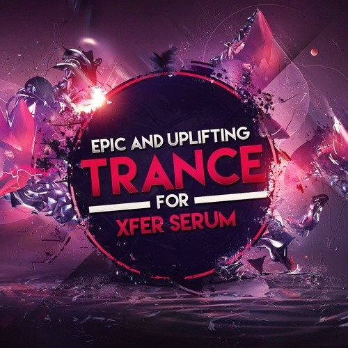 Epic And Uplifting Trance For Xfer Serum Sound Set Only
