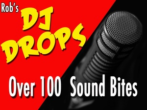 Rob's DJ DROPS OVER 100 SOUND BITES