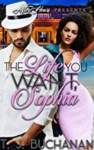 THE LIFE YOU WANT, SOPHIA