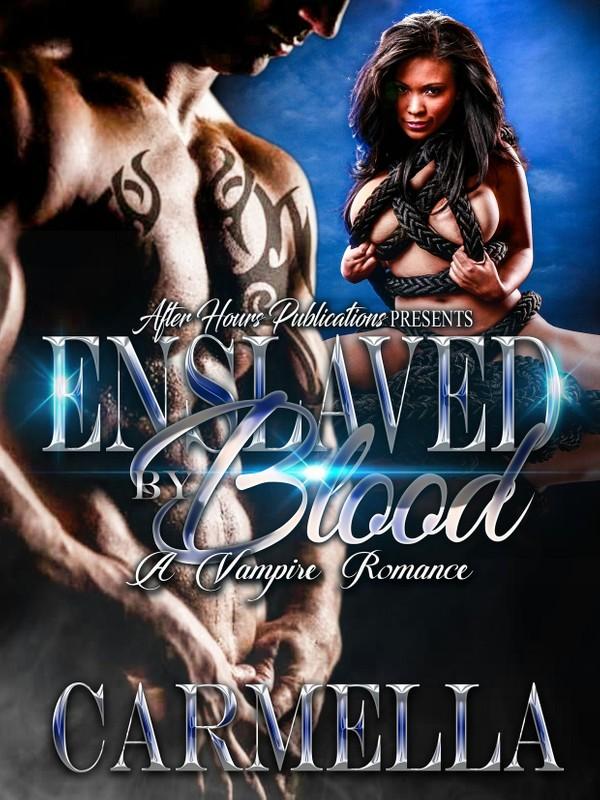 Enslaved By Blood_Carmella/ Pdf Version
