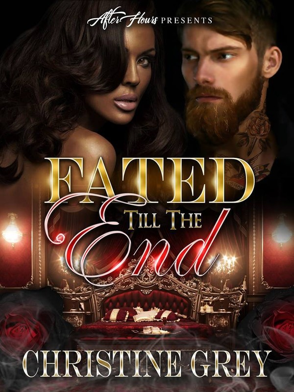 Fated Till The End (Book 4; THE FINALE)_Christine Gray