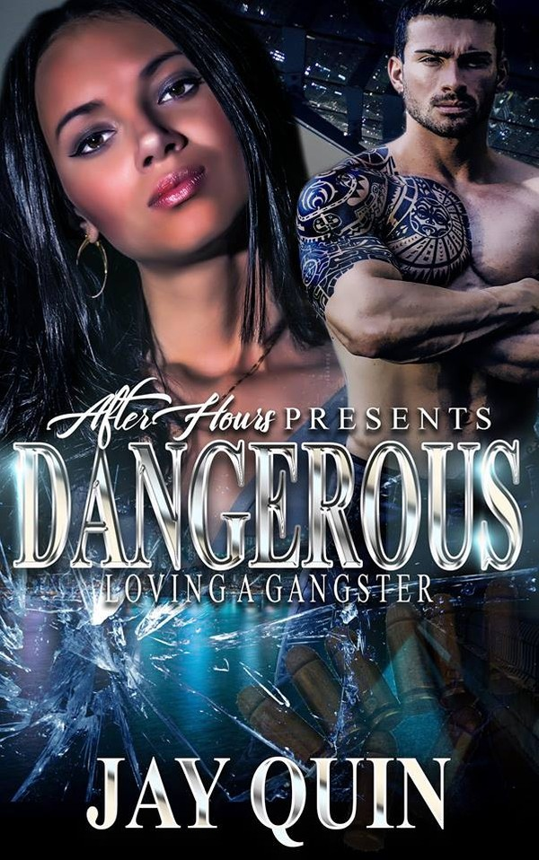 Dangerous: Loving A Gangster_ Jay Quin (Epub)