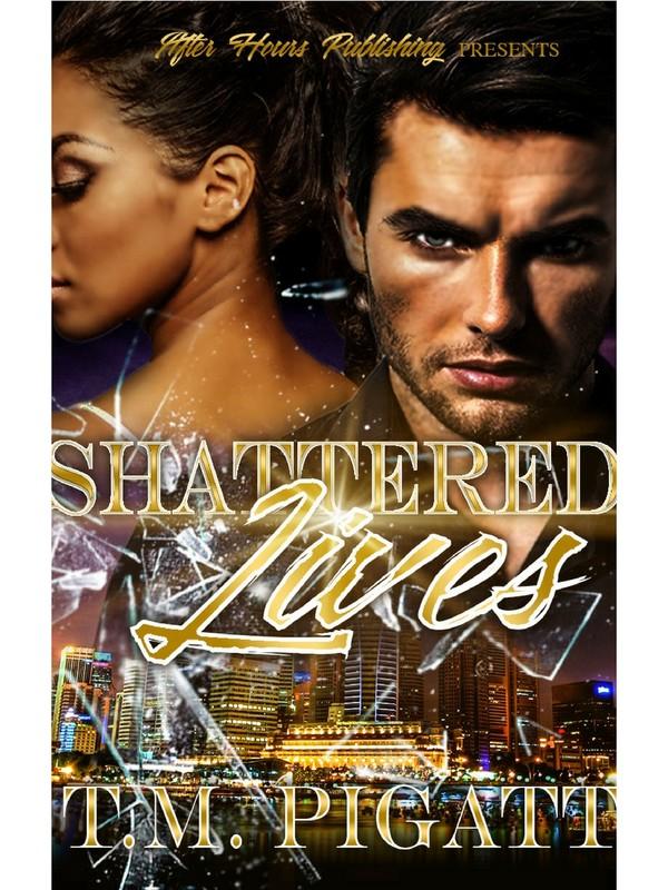 Shattered Lives_By T.M. Pigatt