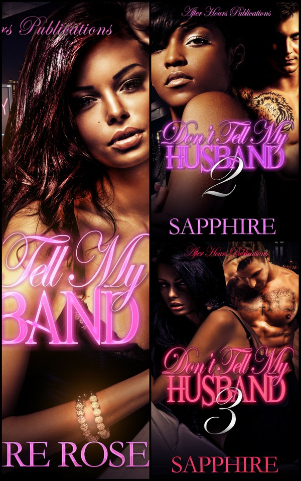 Don't Tell My Husband Bundle by, Sapphire (3 Books, 800 pages)