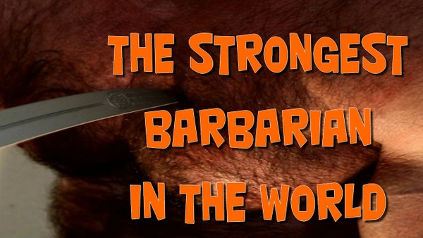 THE STRONGEST BARBARIAN IN THE WORLD