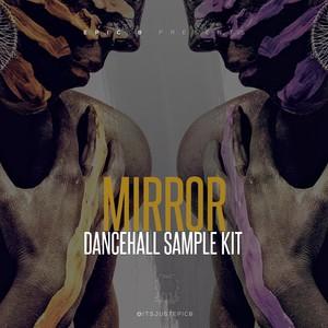 Mirror *Dancehall Sample Pack*