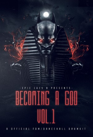 Becoming A God Vol.1 (FDM/Dancehall DrumKit)