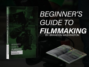 Beginner's Guide To Filmmaking
