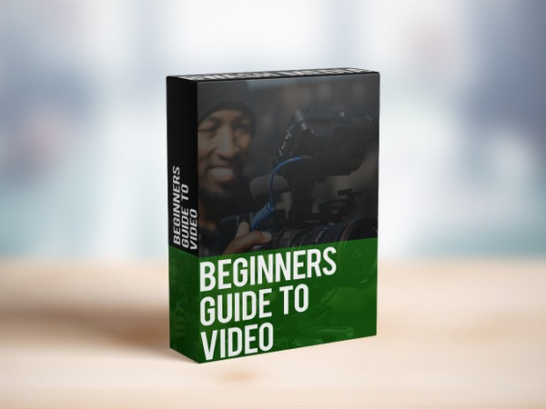 Beginners Guide to Video - Video Course