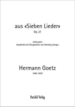 aus «Sieben Lieder» op. 21 Hermann Goetz