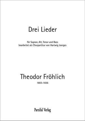 Drei Lieder – Theodor Fröhlich
