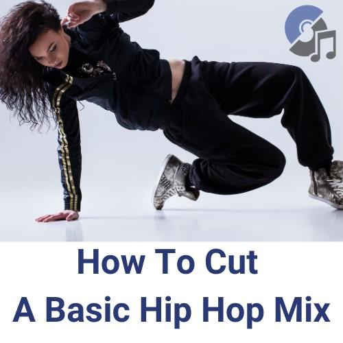 How To Cut A Basic Hip Hop Mix