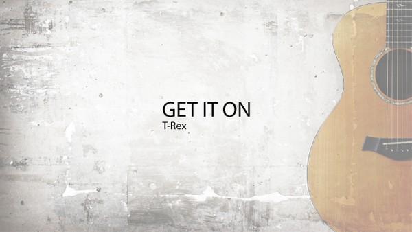 GET IT ON (Bang A Gong) - T-Rex
