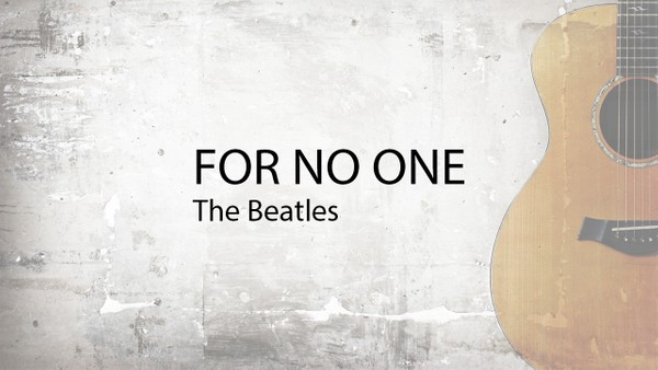 FOR NO ONE - The Beatles