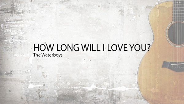 HOW LONG WILL I LOVE YOU? - Waterboys