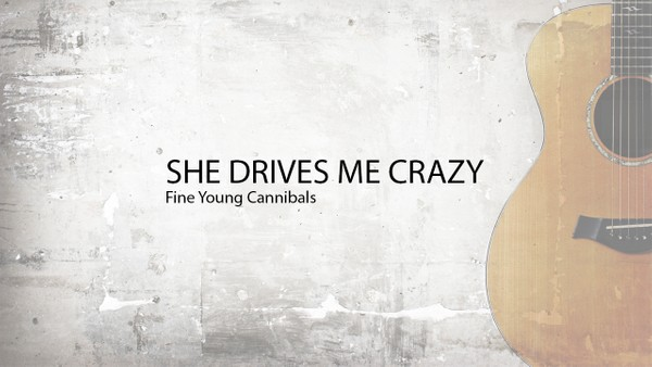 SHE DRIVES ME CRAZY - FYC
