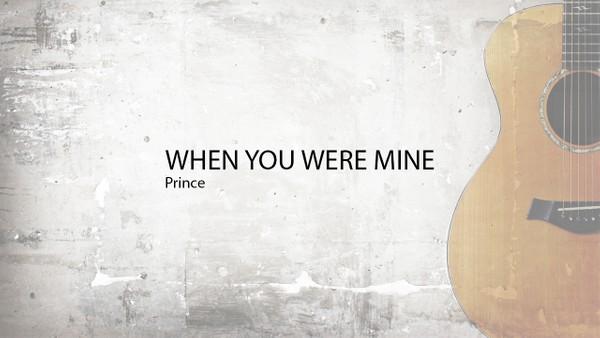 WHEN YOU WERE MINE - Prince