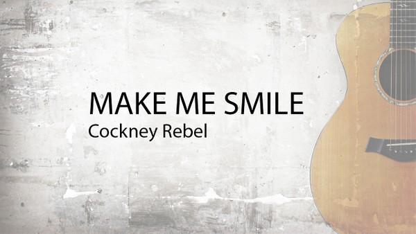 MAKE ME SMILE - Cockney Rebel