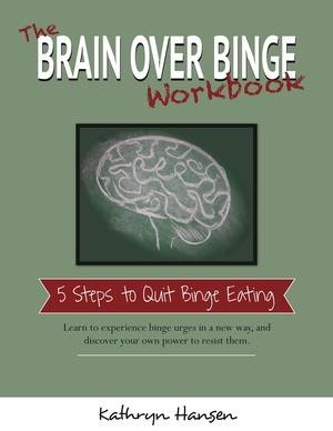 The Brain over Binge Workbook (Printable Version, PDF file)
